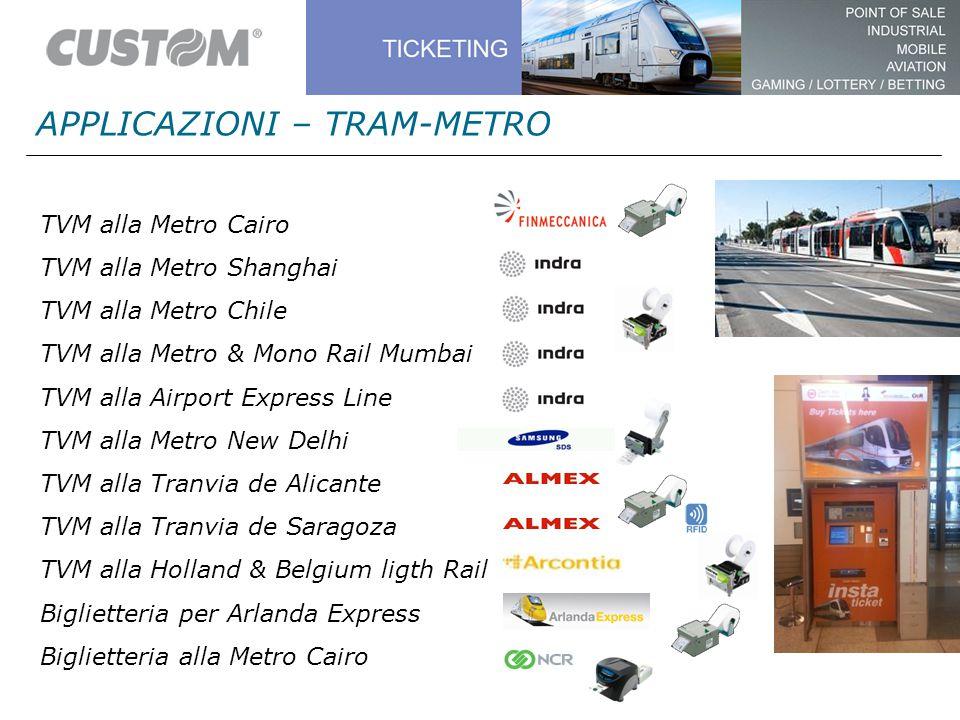 TVM alla Metro Cairo TVM alla Metro Shanghai TVM alla Metro Chile TVM alla Metro & Mono Rail Mumbai TVM alla Airport Express Line TVM alla Metro New D