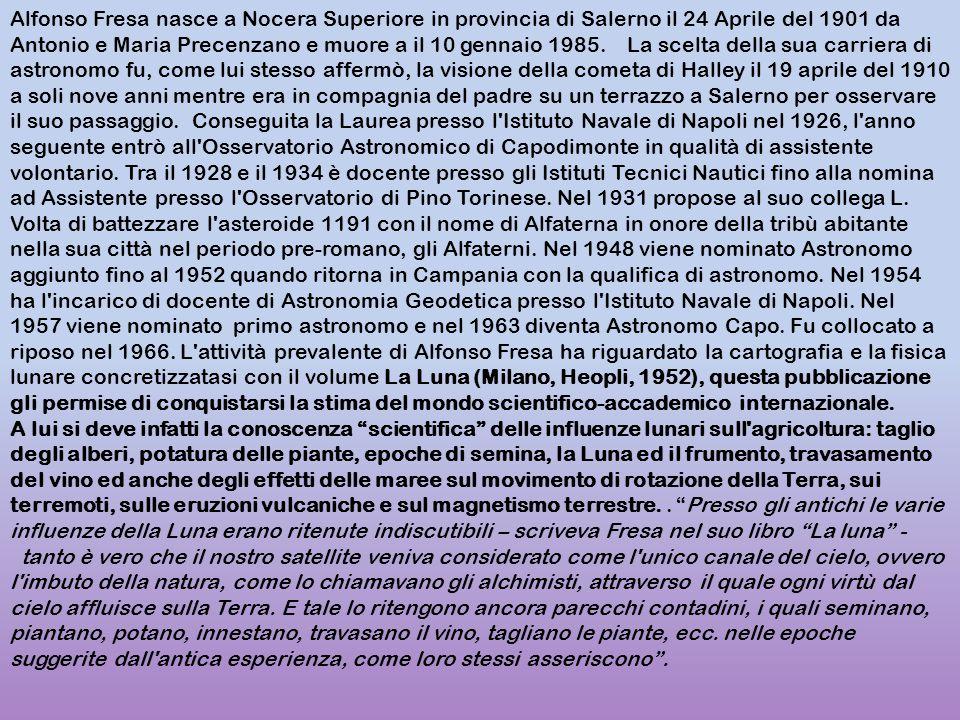 Alfonso Fresa nasce a Nocera Superiore in provincia di Salerno il 24 Aprile del 1901 da Antonio e Maria Precenzano e muore a il 10 gennaio 1985. La sc