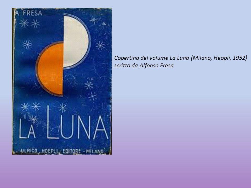 Copertina del volume La Luna (Milano, Heopli, 1952) scritto da Alfonso Fresa
