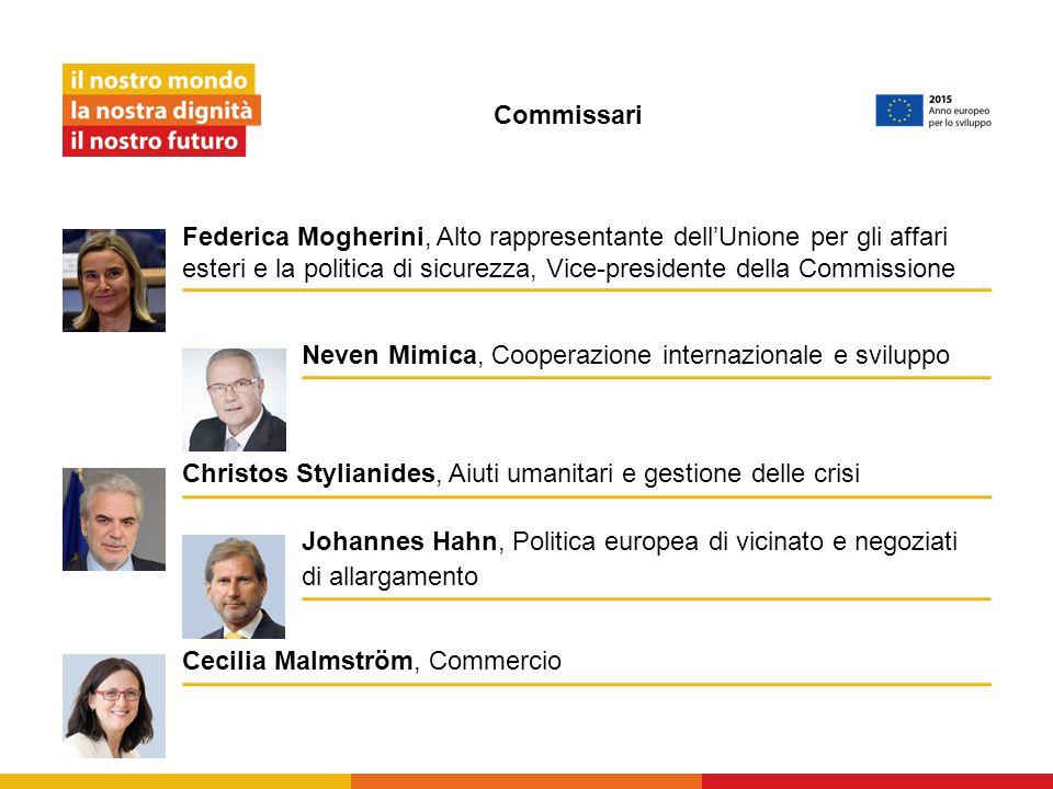 Commissari Neven Mimica, Cooperazione internazionale e sviluppo Cecilia Malmström, Commercio Johannes Hahn, Politica europea di vicinato e negoziati d