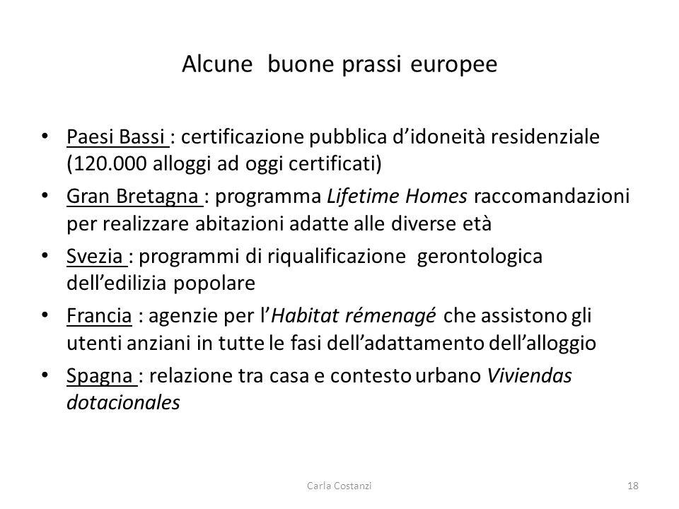 Alcune buone prassi europee Paesi Bassi : certificazione pubblica d'idoneità residenziale (120.000 alloggi ad oggi certificati) Gran Bretagna : progra