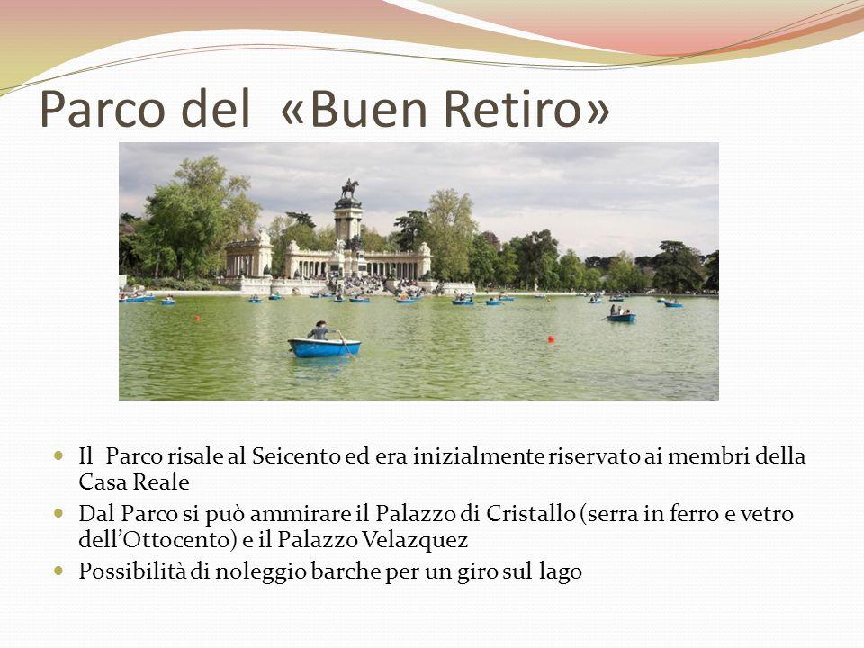 Parco del «Buen Retiro» Il Parco risale al Seicento ed era inizialmente riservato ai membri della Casa Reale Dal Parco si può ammirare il Palazzo di C