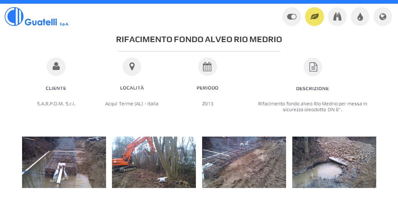 RIFACIMENTO FONDO ALVEO RIO MEDRIO S.A.R.P.O.M.