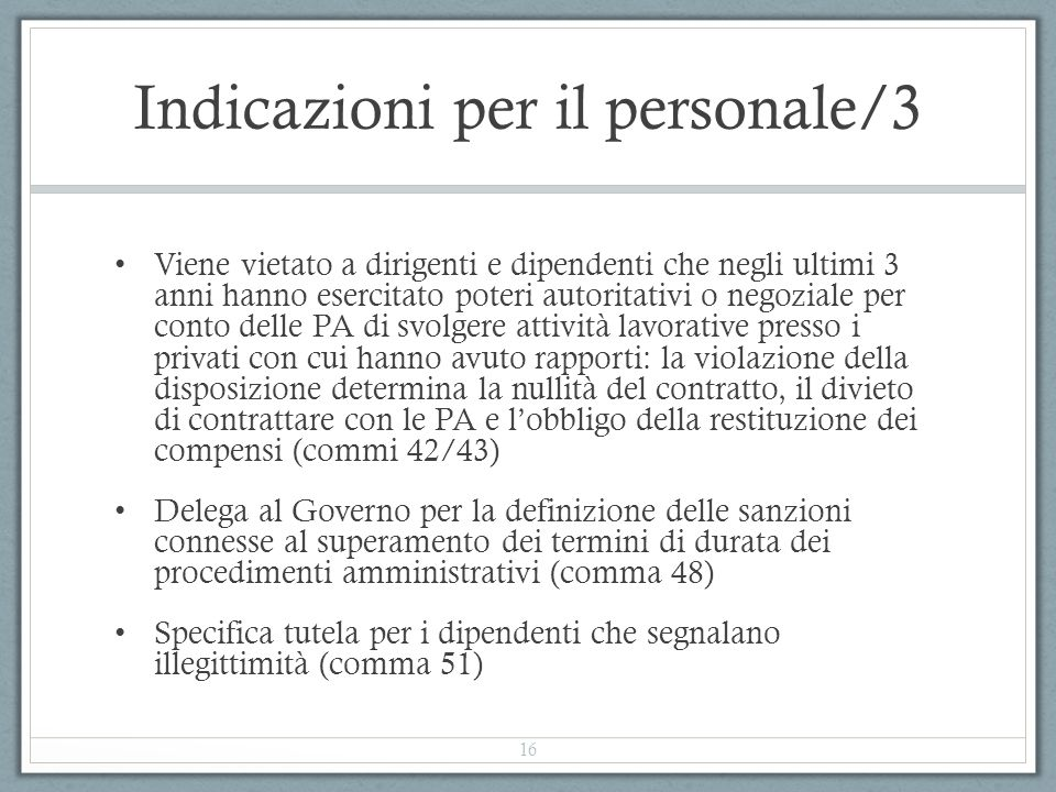 Indicazioni per il personale/3 Viene vietato a dirigenti e dipendenti che negli ultimi 3 anni hanno esercitato poteri autoritativi o negoziale per con