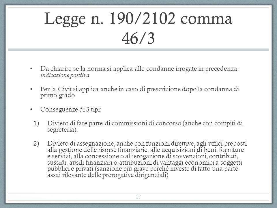 Legge n. 190/2102 comma 46/3 Da chiarire se la norma si applica alle condanne irrogate in precedenza: indicazione positiva Per la Civit si applica anc