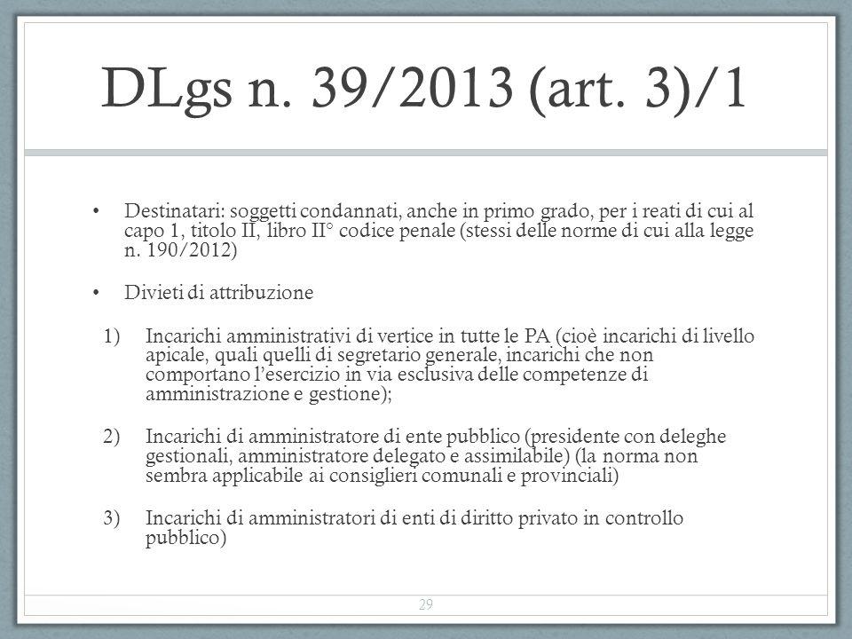 DLgs n. 39/2013 (art. 3)/1 Destinatari: soggetti condannati, anche in primo grado, per i reati di cui al capo 1, titolo II, libro II° codice penale (s