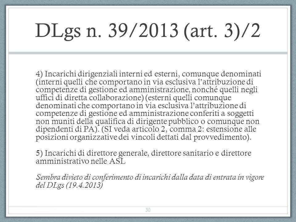 DLgs n. 39/2013 (art. 3)/2 4) Incarichi dirigenziali interni ed esterni, comunque denominati (interni quelli che comportano in via esclusiva l'attribu