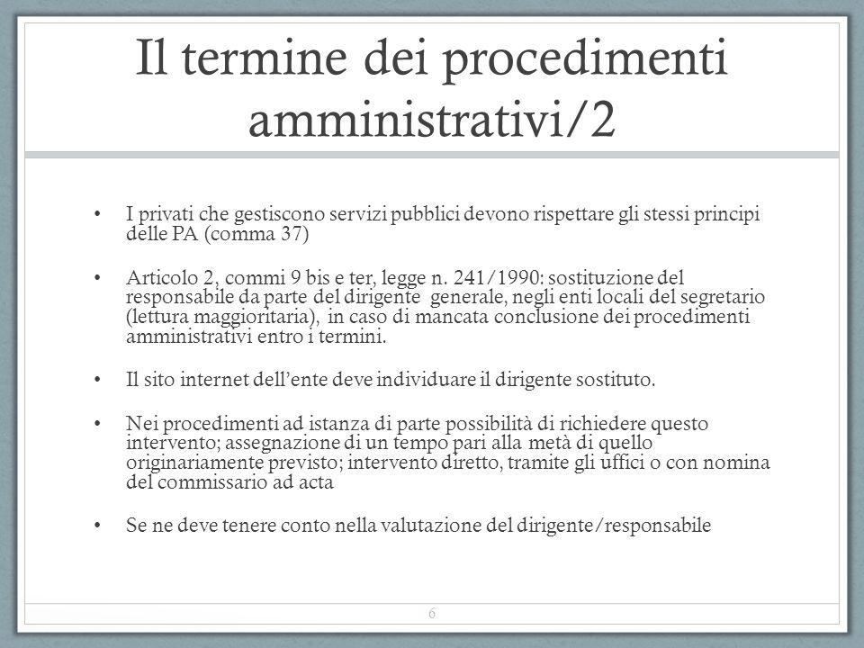 Il termine dei procedimenti amministrativi/2 I privati che gestiscono servizi pubblici devono rispettare gli stessi principi delle PA (comma 37) Artic
