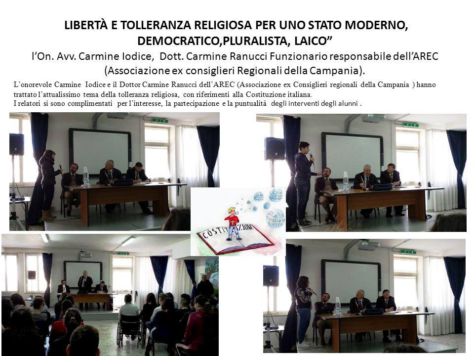 """, LIBERTÀ E TOLLERANZA RELIGIOSA PER UNO STATO MODERNO, DEMOCRATICO,PLURALISTA, LAICO"""" l'On. Avv. Carmine Iodice, Dott. Carmine Ranucci Funzionario re"""