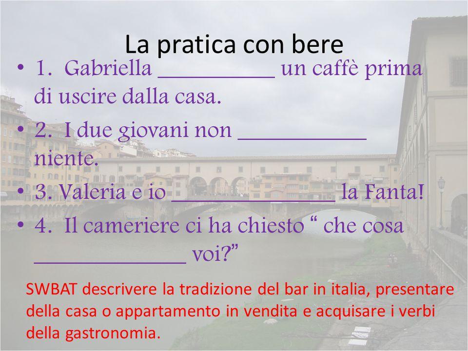 Il dolce… Pictionario SWBAT descrivere la tradizione del bar in italia, presentare della casa o appartamento in vendita e acquisare i verbi della gastronomia.