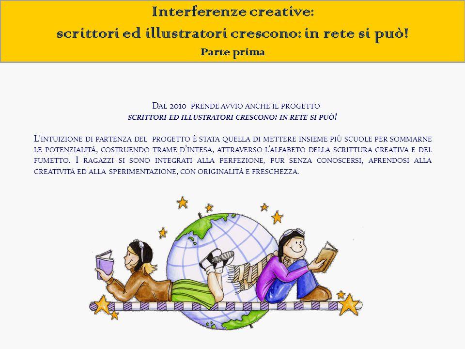 Interferenze creative: scrittori ed illustratori crescono: in rete si può! Parte prima D AL 2010 PRENDE AVVIO ANCHE IL PROGETTO SCRITTORI ED ILLUSTRAT