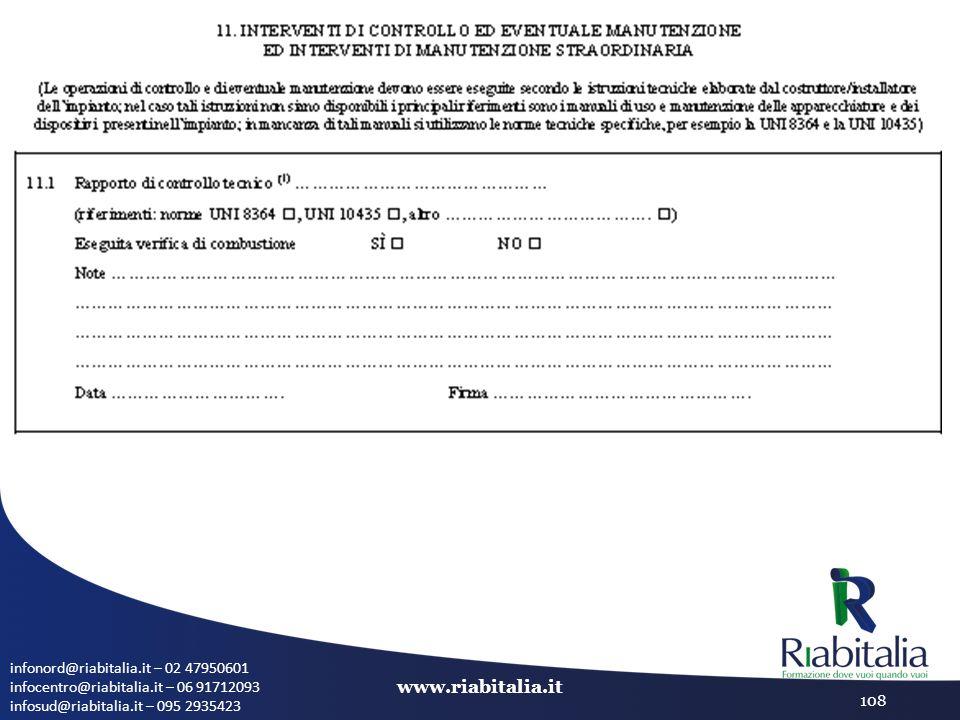 infonord@riabitalia.it – 02 47950601 infocentro@riabitalia.it – 06 91712093 infosud@riabitalia.it – 095 2935423 www.riabitalia.it 108