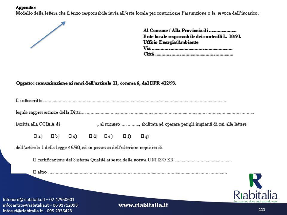 infonord@riabitalia.it – 02 47950601 infocentro@riabitalia.it – 06 91712093 infosud@riabitalia.it – 095 2935423 www.riabitalia.it 111
