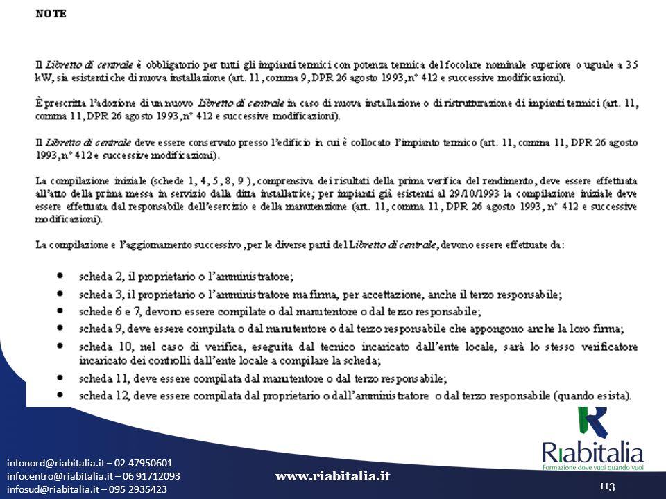 infonord@riabitalia.it – 02 47950601 infocentro@riabitalia.it – 06 91712093 infosud@riabitalia.it – 095 2935423 www.riabitalia.it 113