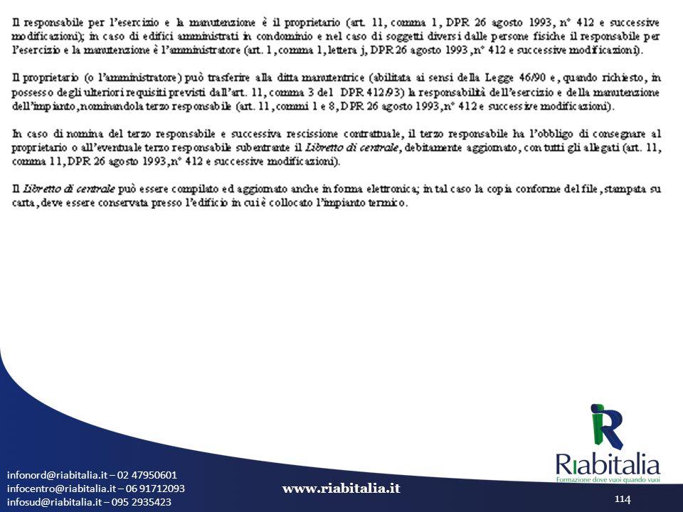 infonord@riabitalia.it – 02 47950601 infocentro@riabitalia.it – 06 91712093 infosud@riabitalia.it – 095 2935423 www.riabitalia.it 114