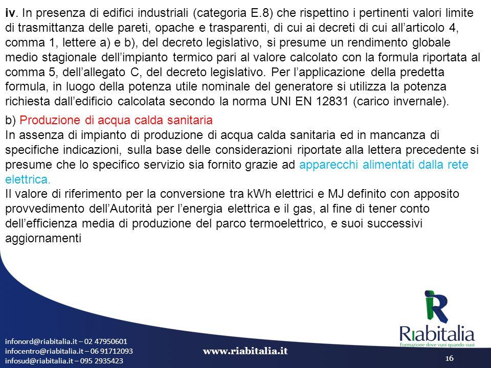 infonord@riabitalia.it – 02 47950601 infocentro@riabitalia.it – 06 91712093 infosud@riabitalia.it – 095 2935423 www.riabitalia.it 16 iv. In presenza d