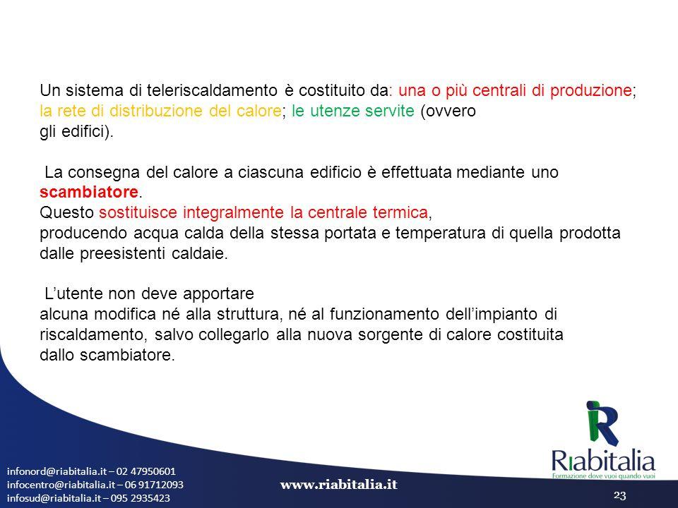 infonord@riabitalia.it – 02 47950601 infocentro@riabitalia.it – 06 91712093 infosud@riabitalia.it – 095 2935423 www.riabitalia.it 23 Un sistema di tel