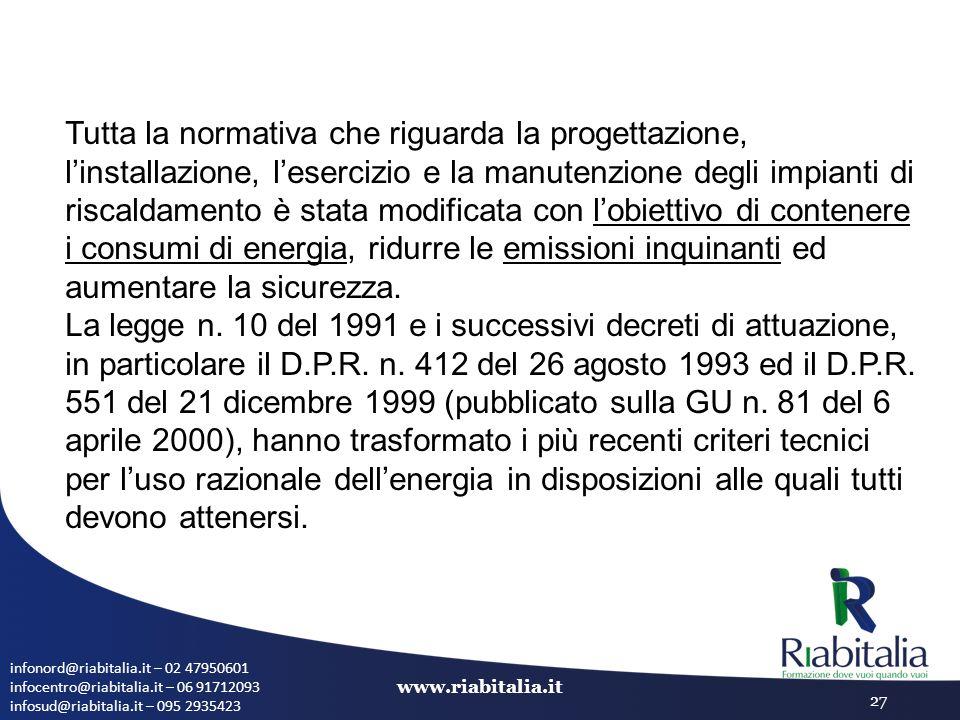 infonord@riabitalia.it – 02 47950601 infocentro@riabitalia.it – 06 91712093 infosud@riabitalia.it – 095 2935423 www.riabitalia.it 27 Tutta la normativ