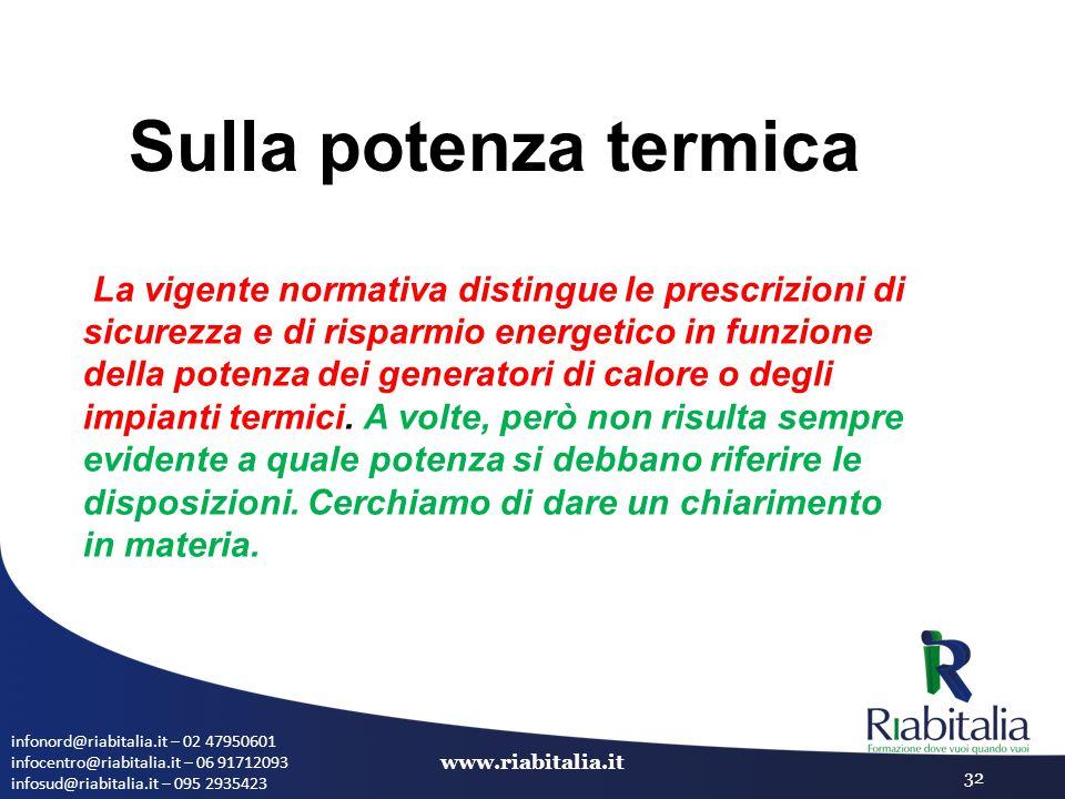 infonord@riabitalia.it – 02 47950601 infocentro@riabitalia.it – 06 91712093 infosud@riabitalia.it – 095 2935423 www.riabitalia.it 32 Sulla potenza ter