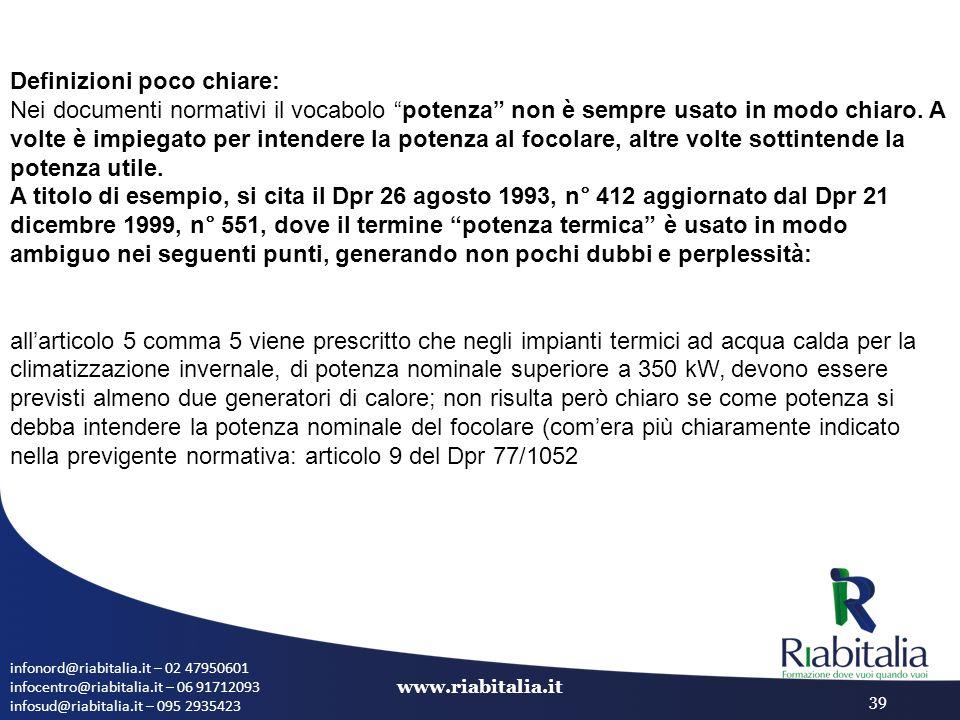 infonord@riabitalia.it – 02 47950601 infocentro@riabitalia.it – 06 91712093 infosud@riabitalia.it – 095 2935423 www.riabitalia.it 39 Definizioni poco