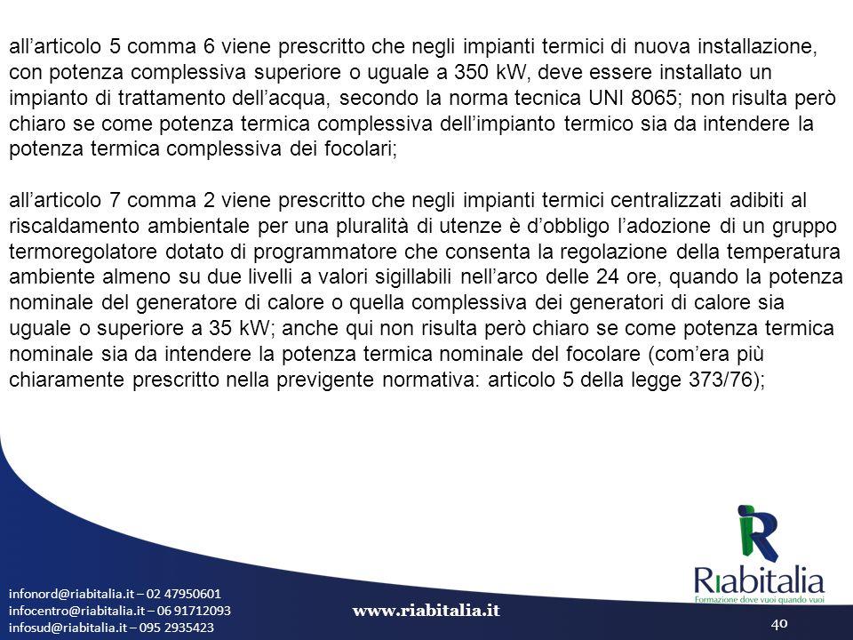 infonord@riabitalia.it – 02 47950601 infocentro@riabitalia.it – 06 91712093 infosud@riabitalia.it – 095 2935423 www.riabitalia.it 40 all'articolo 5 co