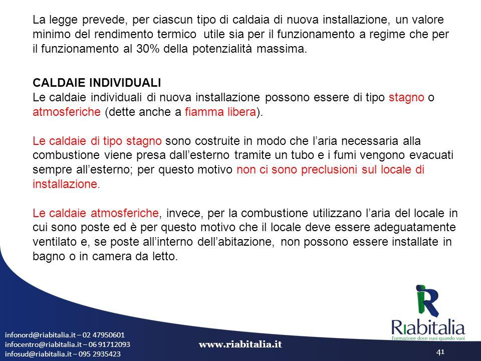 infonord@riabitalia.it – 02 47950601 infocentro@riabitalia.it – 06 91712093 infosud@riabitalia.it – 095 2935423 www.riabitalia.it 41 La legge prevede,