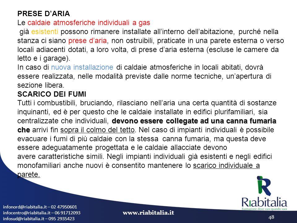 infonord@riabitalia.it – 02 47950601 infocentro@riabitalia.it – 06 91712093 infosud@riabitalia.it – 095 2935423 www.riabitalia.it 48 PRESE D'ARIA Le c