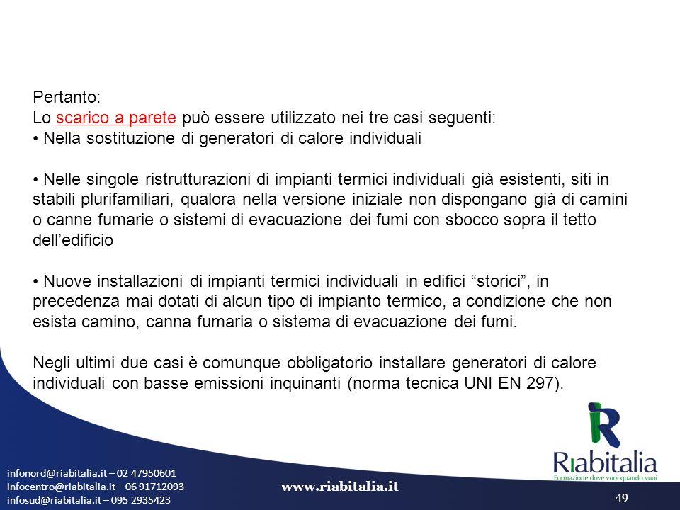 infonord@riabitalia.it – 02 47950601 infocentro@riabitalia.it – 06 91712093 infosud@riabitalia.it – 095 2935423 www.riabitalia.it 49 Pertanto: Lo scar