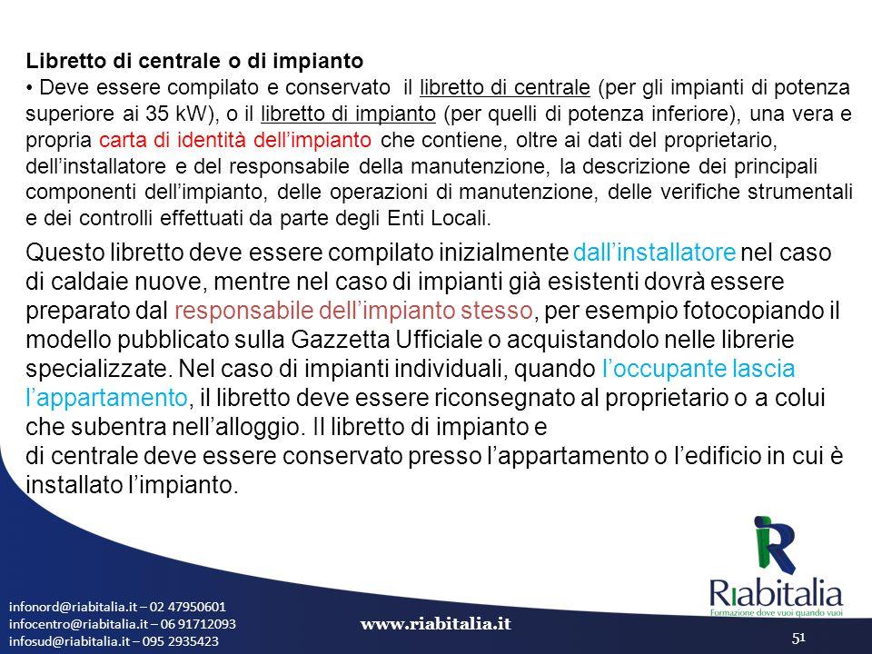 infonord@riabitalia.it – 02 47950601 infocentro@riabitalia.it – 06 91712093 infosud@riabitalia.it – 095 2935423 www.riabitalia.it 51 Libretto di centr