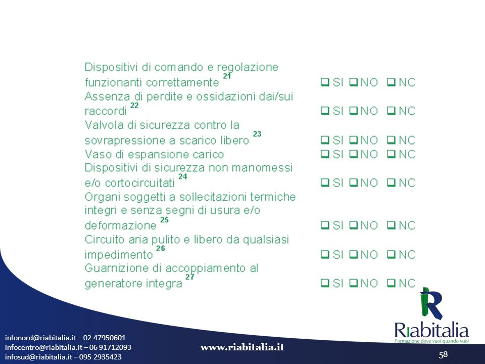 infonord@riabitalia.it – 02 47950601 infocentro@riabitalia.it – 06 91712093 infosud@riabitalia.it – 095 2935423 www.riabitalia.it 58