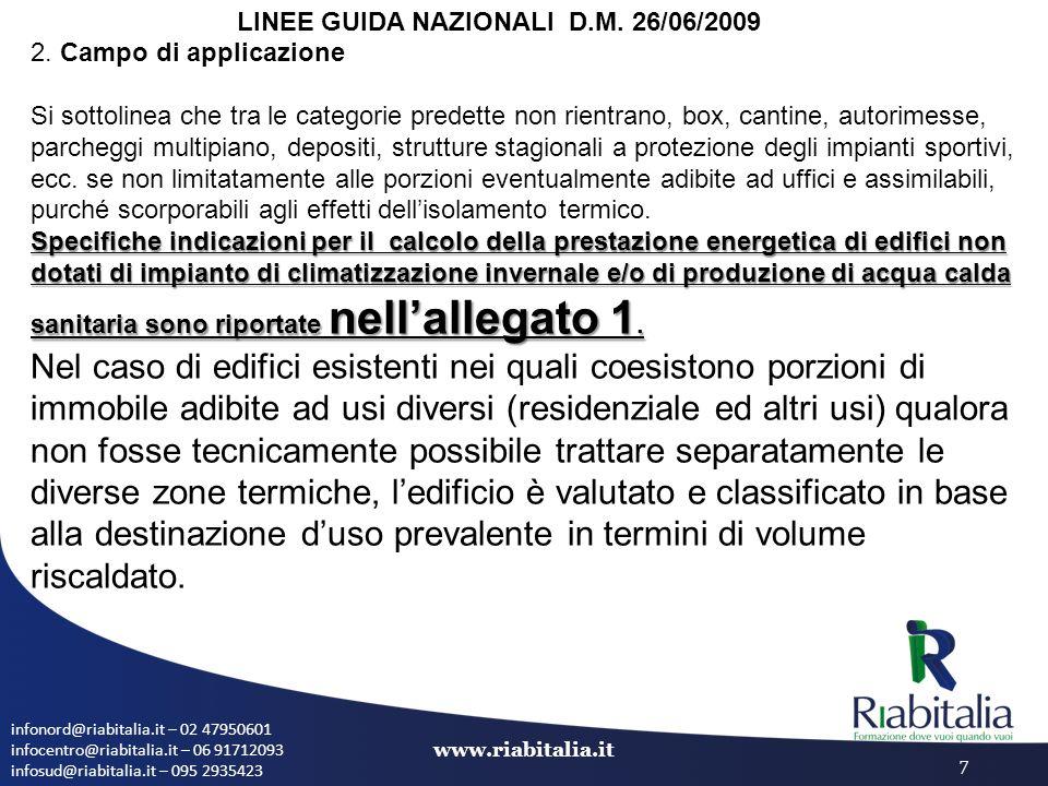 infonord@riabitalia.it – 02 47950601 infocentro@riabitalia.it – 06 91712093 infosud@riabitalia.it – 095 2935423 www.riabitalia.it 7 2. Campo di applic