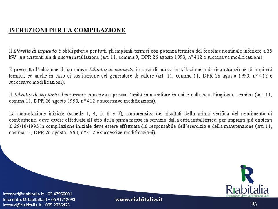 infonord@riabitalia.it – 02 47950601 infocentro@riabitalia.it – 06 91712093 infosud@riabitalia.it – 095 2935423 www.riabitalia.it 83