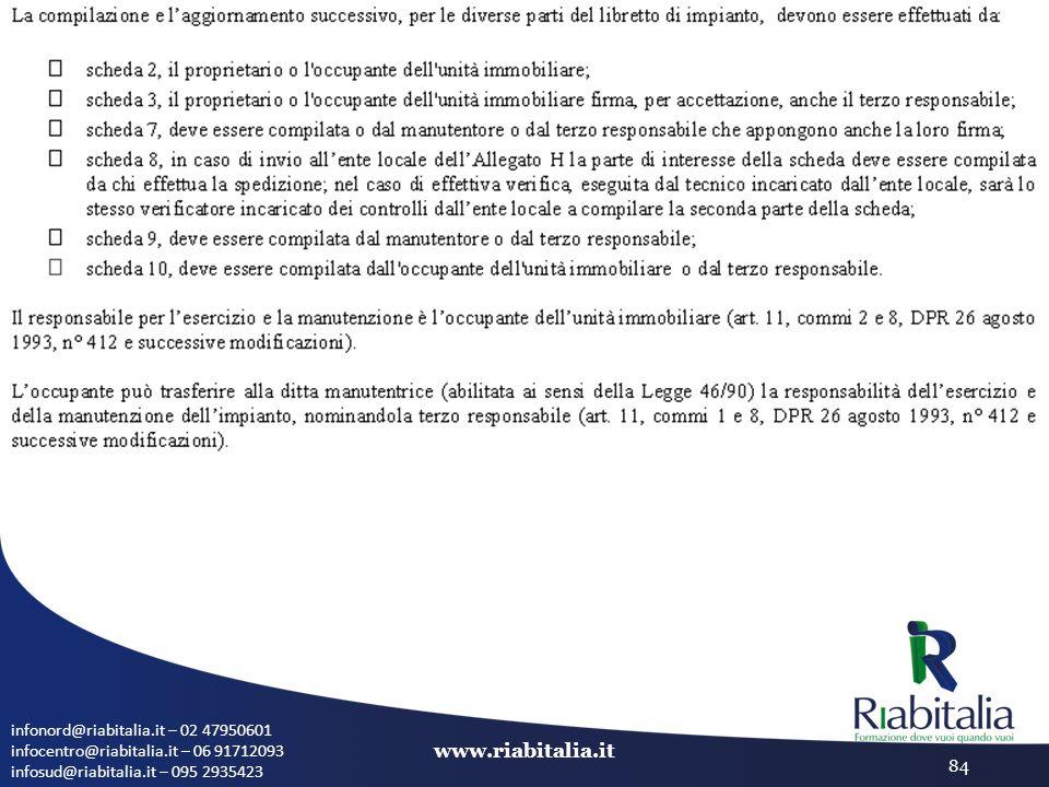 infonord@riabitalia.it – 02 47950601 infocentro@riabitalia.it – 06 91712093 infosud@riabitalia.it – 095 2935423 www.riabitalia.it 84