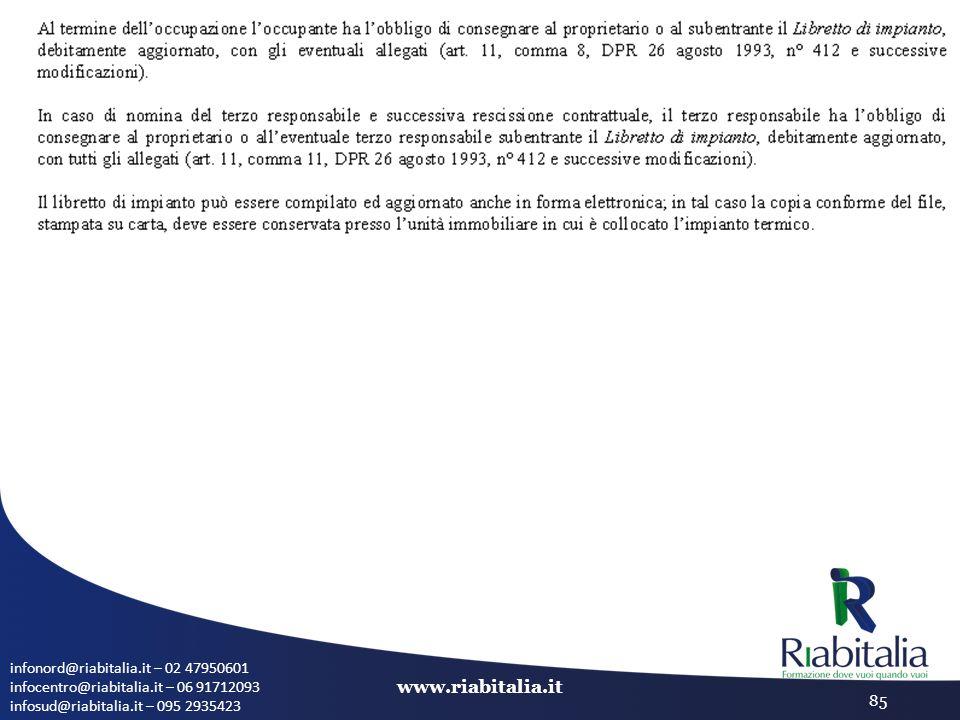 infonord@riabitalia.it – 02 47950601 infocentro@riabitalia.it – 06 91712093 infosud@riabitalia.it – 095 2935423 www.riabitalia.it 85