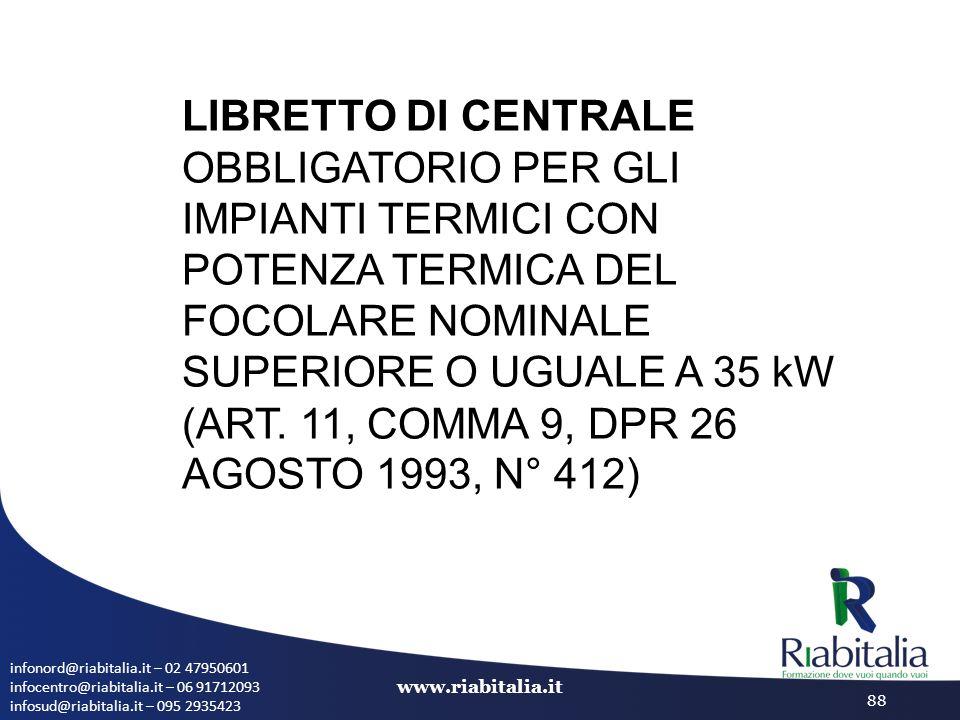 infonord@riabitalia.it – 02 47950601 infocentro@riabitalia.it – 06 91712093 infosud@riabitalia.it – 095 2935423 www.riabitalia.it 88 LIBRETTO DI CENTR