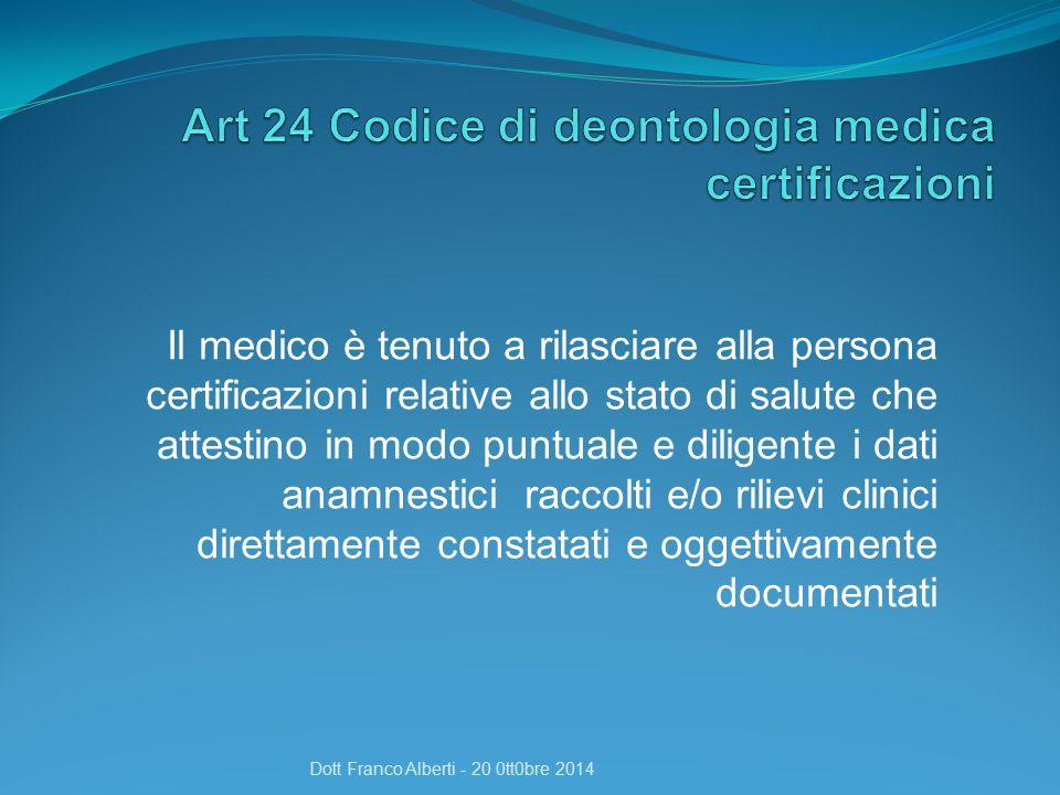 Completezza, chiarezza e veridicità del contenuto Correttezza formale nella sua compilazione Dott Franco Alberti - 20 0tt0bre 2014