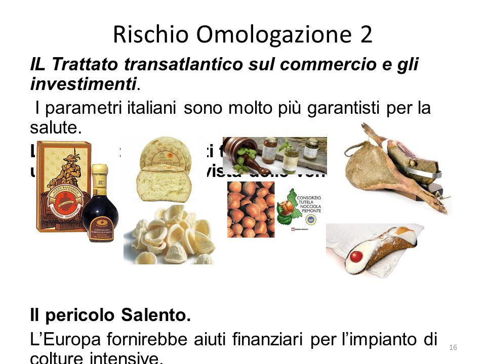 Rischio Omologazione 2 IL Trattato transatlantico sul commercio e gli investimenti. I parametri italiani sono molto più garantisti per la salute. La d