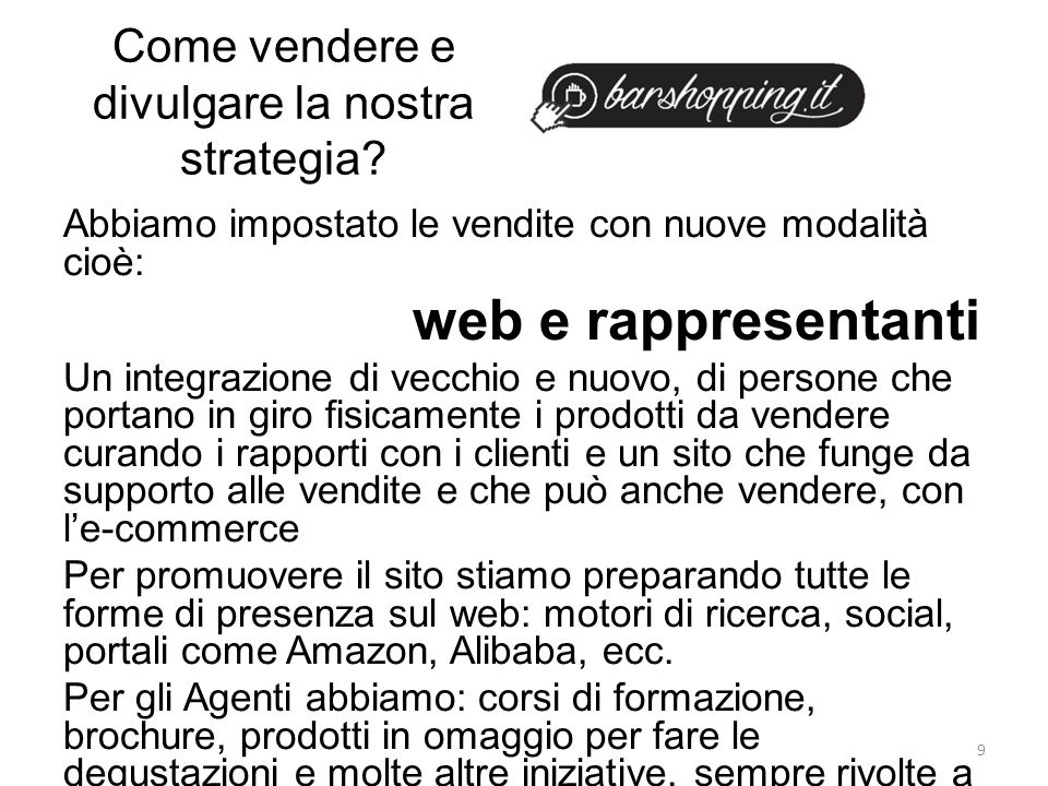 Come vendere e divulgare la nostra strategia.