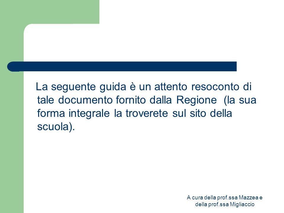 A cura della prof.ssa Mazzea e della prof.ssa Migliaccio La seguente guida è un attento resoconto di tale documento fornito dalla Regione (la sua forma integrale la troverete sul sito della scuola).