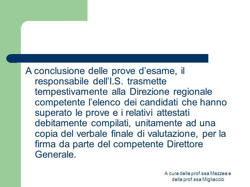 A cura della prof.ssa Mazzea e della prof.ssa Migliaccio A conclusione delle prove d'esame, il responsabile dell'I.S.