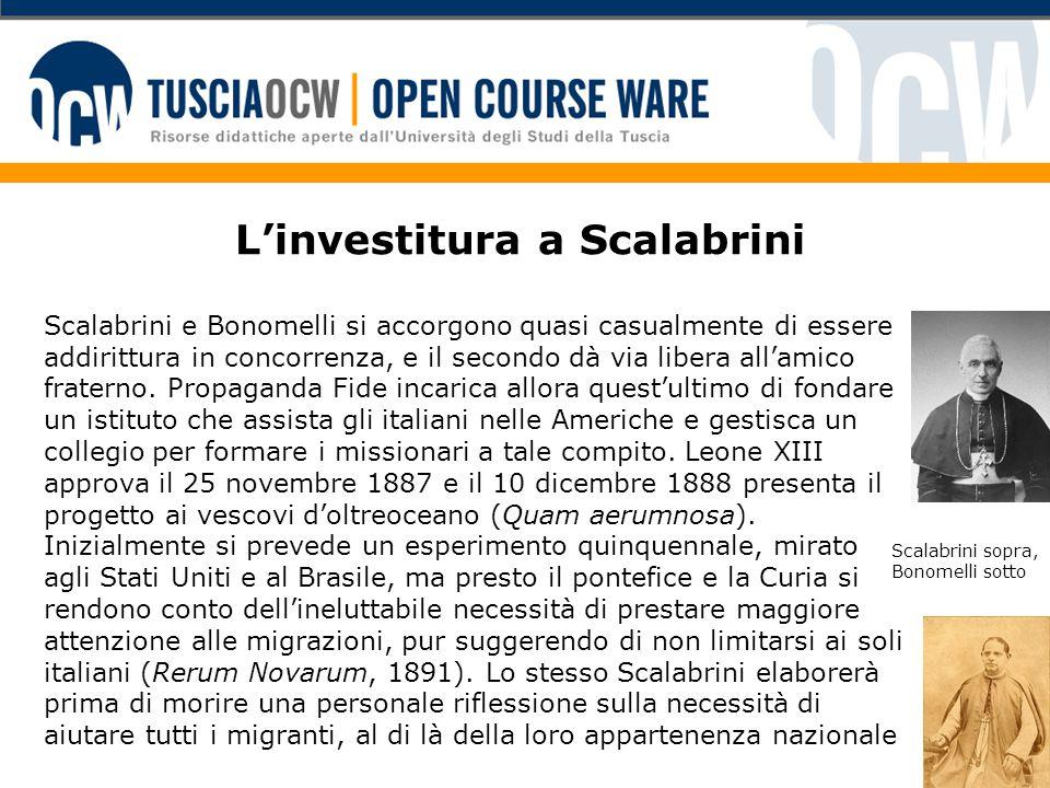 L'investitura a Scalabrini Scalabrini e Bonomelli si accorgono quasi casualmente di essere addirittura in concorrenza, e il secondo dà via libera all'