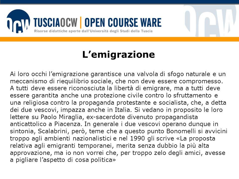 L'emigrazione Ai loro occhi l'emigrazione garantisce una valvola di sfogo naturale e un meccanismo di riequilibrio sociale, che non deve essere compro