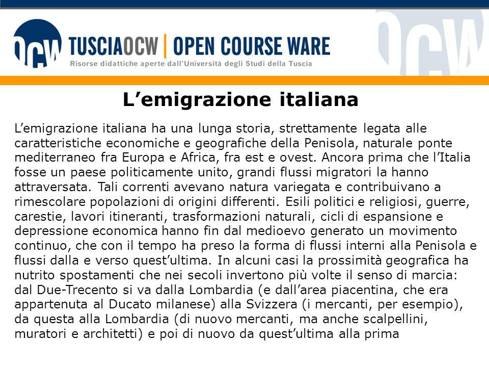 L'emigrazione italiana L'emigrazione italiana ha una lunga storia, strettamente legata alle caratteristiche economiche e geografiche della Penisola, n