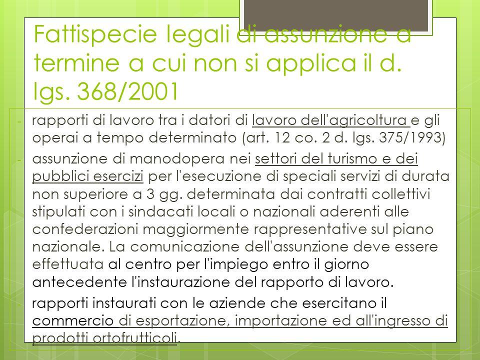 Fattispecie legali di assunzione a termine a cui non si applica il d. lgs. 368/2001 - rapporti di lavoro tra i datori di lavoro dell'agricoltura e gli