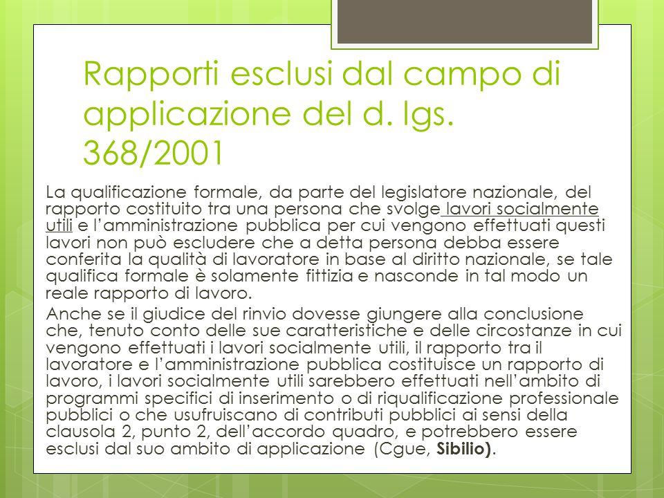 Rapporti esclusi dal campo di applicazione del d. lgs. 368/2001 La qualificazione formale, da parte del legislatore nazionale, del rapporto costituito
