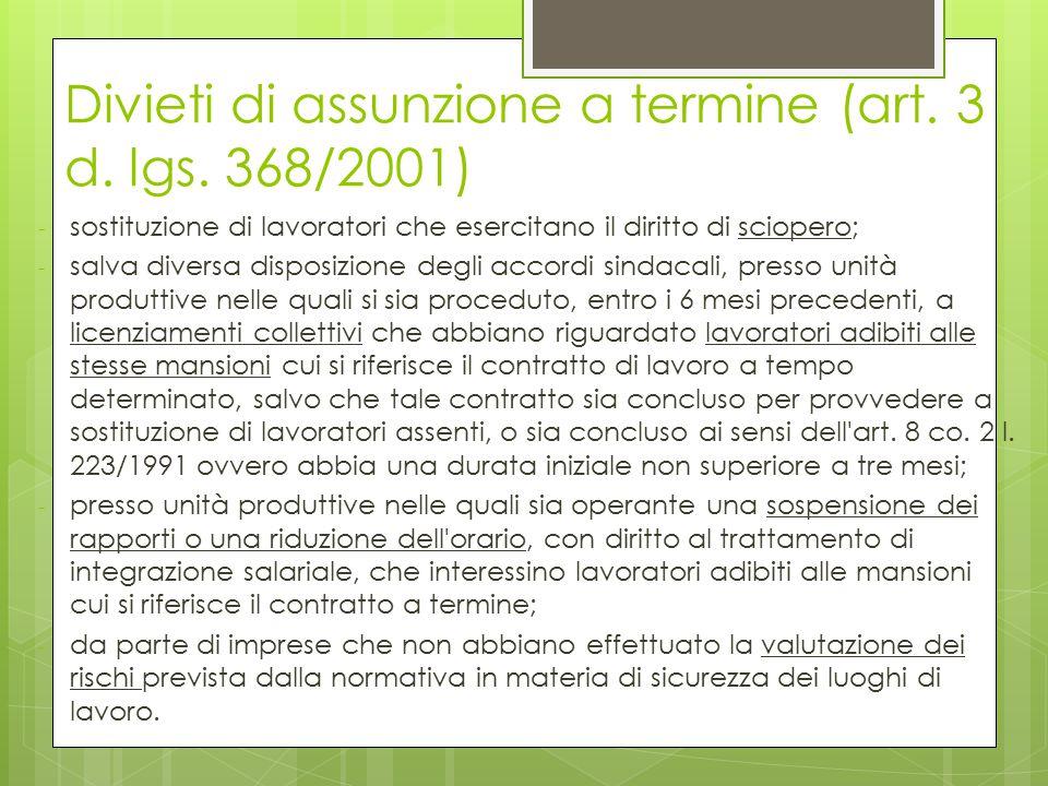 Divieti di assunzione a termine (art. 3 d. lgs. 368/2001) - sostituzione di lavoratori che esercitano il diritto di sciopero; - salva diversa disposiz