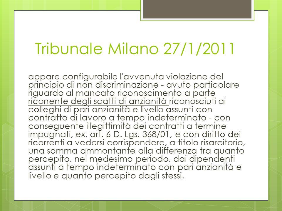 Tribunale Milano 27/1/2011 appare configurabile l'avvenuta violazione del principio di non discriminazione - avuto particolare riguardo al mancato ric