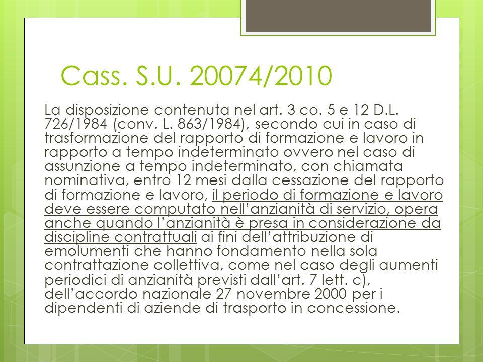 Cass. S.U. 20074/2010 La disposizione contenuta nel art. 3 co. 5 e 12 D.L. 726/1984 (conv. L. 863/1984), secondo cui in caso di trasformazione del rap