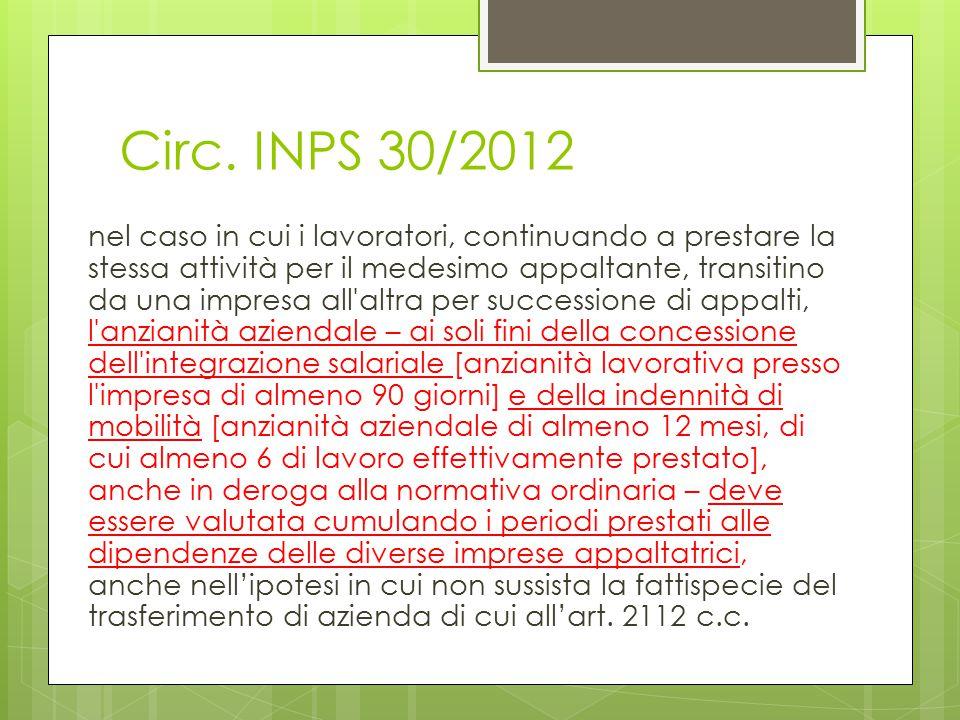 Circ. INPS 30/2012 nel caso in cui i lavoratori, continuando a prestare la stessa attività per il medesimo appaltante, transitino da una impresa all'a