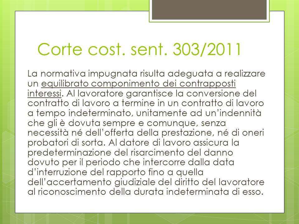 Corte cost. sent. 303/2011 La normativa impugnata risulta adeguata a realizzare un equilibrato componimento dei contrapposti interessi. Al lavoratore